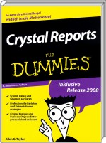 Crystal Reports für Dummies, ISBN: 978-3-527-70482-8, Best.Nr. WL-70482, erschienen 03/2009, € 29,95