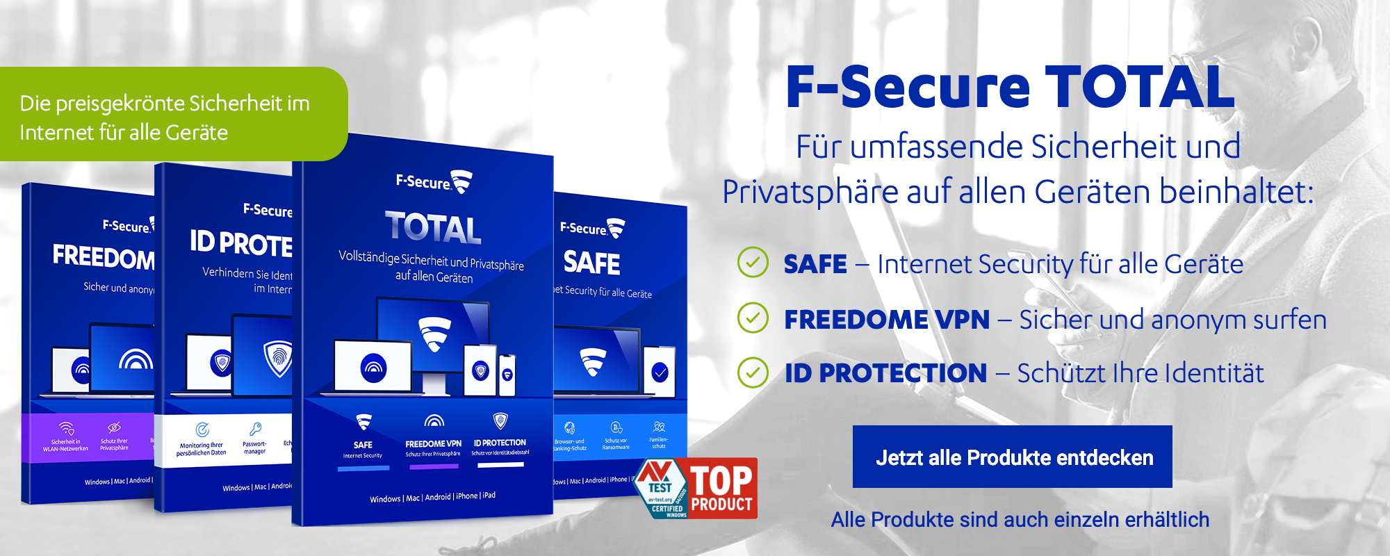 Mit F-Secure TOTAL schützen Sie alle Geräte: Anti-Virus, Internet Security, Freedome VPN, KEY Passwortmanager