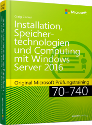Installation, Speichertechnologien, Computing Windows Server 2016, ISBN: 978-3-86490-445-5, Best.Nr. MS-445, erschienen 03/2018, € 49,90