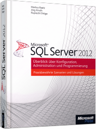 Microsoft SQL Server 2012, ISBN: 978-3-86645-558-0, Best.Nr. MS-5558, erschienen 01/2013, € 39,90