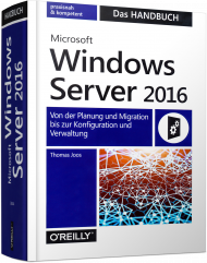 Microsoft Windows Server 2016 - Das Handbuch, ISBN: 978-3-96009-018-2, Best.Nr. OR-018, erschienen 05/2017, € 59,90
