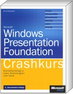 Microsoft Windows Presentation Foundation - Crashkurs, ISBN: 978-3-86645-759-1, Best.Nr. MSE-5553, erschienen 10/2011, € 23,90