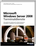 Microsoft Windows Server 2008 Terminaldienste, ISBN: 978-3-86645-716-4, Best.Nr. MSE-5663, erschienen 12/2009, € 39,90