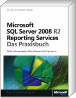 Microsoft SQL Server 2008 R2 Reporting Services - Das Praxisbuch, Best.Nr. MSE-5676, € 39,90