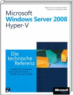Microsoft Windows Server 2008 Hyper-V - Die technische Referenz, ISBN: 978-3-86645-726-3, Best.Nr. MSE-5926, erschienen 10/2009, € 63,20