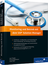 Monitoring und Betrieb mit dem SAP Solution Manager, ISBN: 978-3-8362-1855-9, Best.Nr. GP-1855, erschienen 07/2013, € 69,90