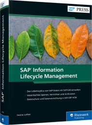 SAP Information Lifecycle Management, ISBN: 978-3-8362-6828-8, Best.Nr. RW-6828, erschienen 08/2019, € 89,90