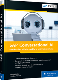 SAP Conversational AI, ISBN: 978-3-8362-7922-2, Best.Nr. RW-7922, erschienen 03/2021, € 79,90