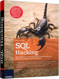SQL Hacking, ISBN: 978-3-645-60466-6, Best.Nr. FR-60466, erschienen 05/2016, € 40,00