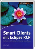 Smart Clients mit Eclipse RCP, ISBN: 978-3-86802-049-6, Best.Nr. EP-20496, erschienen 04/2010, € 14,95